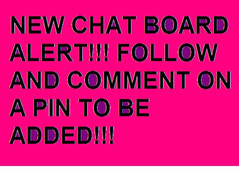 HEYYYYYYYYYYYYY LOOK PLEASE  to anyone who cares i made a chat board follow me to be added and we can talk about all diffrent things thanks  -maddie