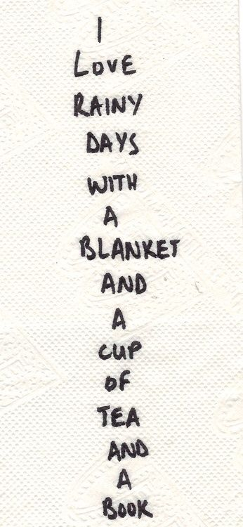 I love rainy days with a blanket and a cup of tea and PINTREST.