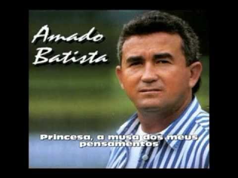 Amado Batista - Princesa (Com Letra)