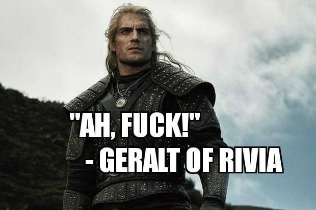 A Wise Man Once Said The Witcher Geralt Of Rivia The Witcher Geralt