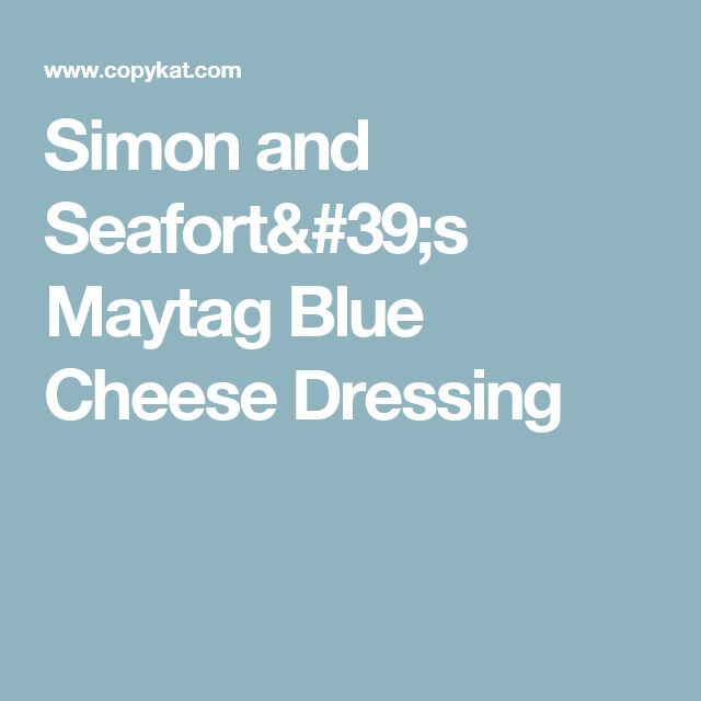 Simon and Seafort's Maytag Blue Cheese Dressing