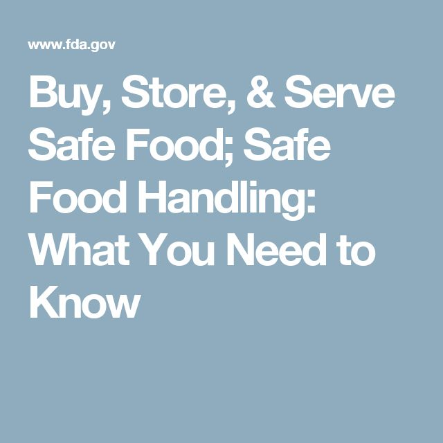 Buy, Store, & Serve Safe Food; Safe Food Handling: What You Need to Know