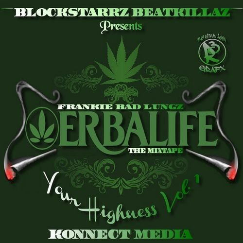 Frankie Bad Lungz - Erbalife (your Highness)