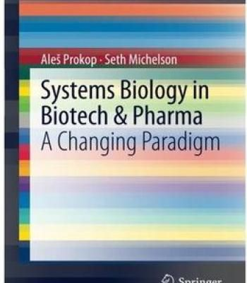 Systems Biology In Biotech & Pharma: A Changing Paradigm PDF