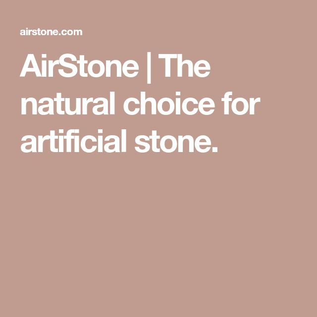 AirStone   The natural choice for artificial stone.