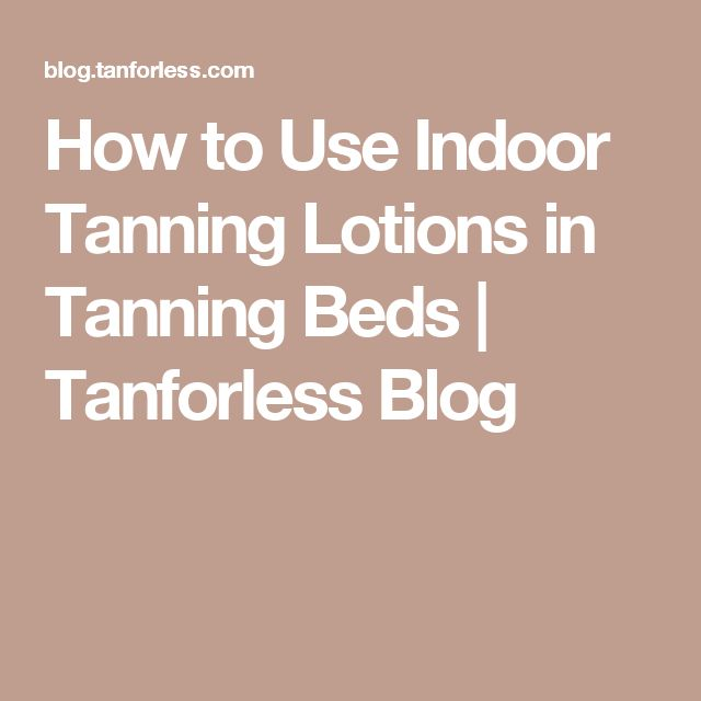 How to Use Indoor Tanning Lotions in Tanning Beds | Tanforless Blog