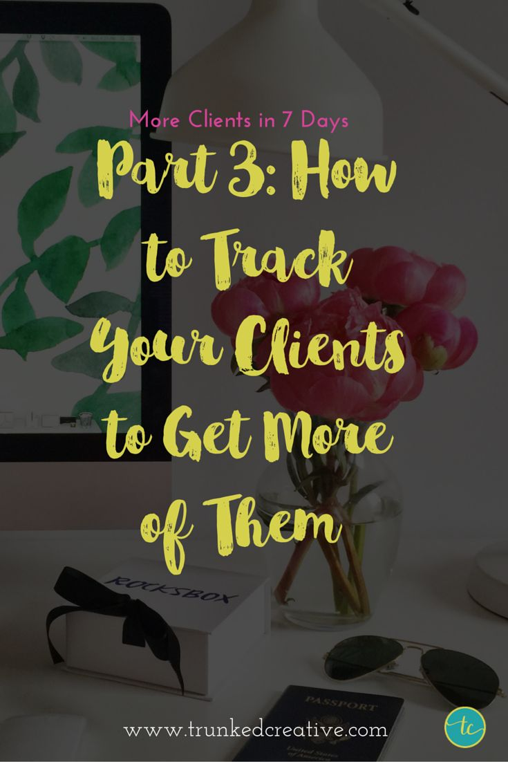 7-Part Series: Get More Clients from Your Content (Part 3) Free Client Tracker!
