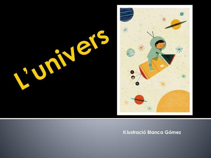 L'univers by Maribel Alarcón via slideshare. Presentació en català.