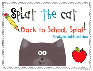 First Grade Blue Skies: Splat the Cat.. Back to School, Splat! First Day Freebie Pack