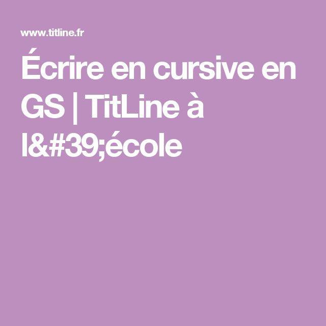 Écrire en cursive en GS | TitLine à l'école