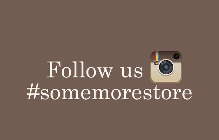 http://instagram.com/somemorestore