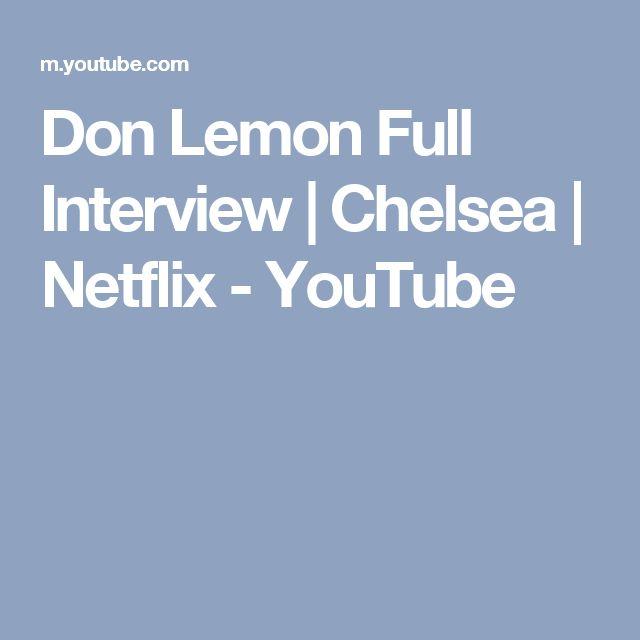 Don Lemon Full Interview   Chelsea   Netflix - YouTube