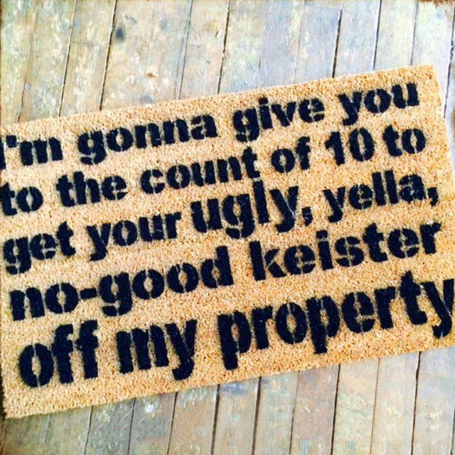 "The un-welcome mat! KEISTER doormat. Handmade. Materials: Pvc, Coconut, Eco Friendly, Green, Coir, Doormat, Mold, Fade Resistant Paint. Dimensions Medium 18"" x 30"" x 3/4"" THIN Woven 20"" x 32""x 1/2"" Large 23"" x 35""x 3/4"""