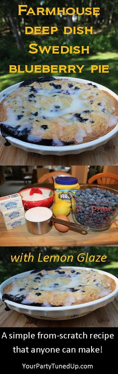 FARMHOUSE DEEP DISH SWEDISH BLUEBERRY PIE WITH LEMON GLAZE: With its rustic, no-rolling-required crust and fresh blueberry flavor, it's as delicious as it is easy to make.