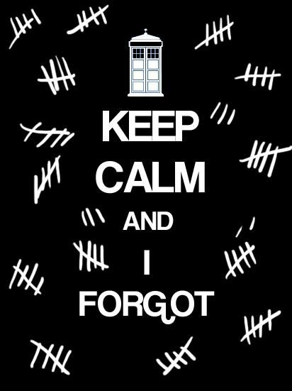 Doctor who :} hehe: Whovian, Timey Wimey, Doctorwho, Silence, Doctor Who, Keep Calm, Doctors, Forgot, Dr. Who