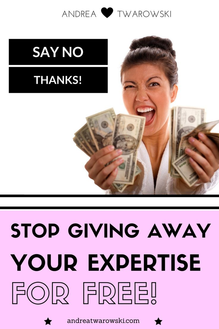 Stop giving away your expertise for free!  By Online Business Expert Andrea Twarowski