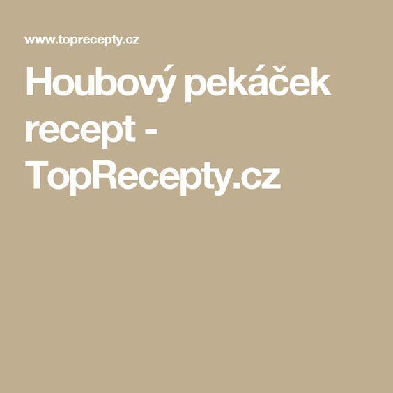 Houbový pekáček recept - TopRecepty.cz