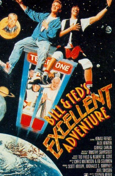 Bill and Ted's Excellent Adventure -Hahahha! Can't help it! All time funniest movie!!