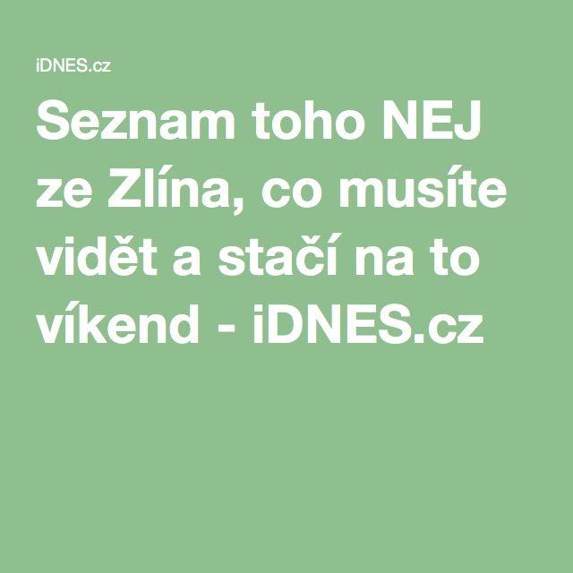 Seznam toho NEJ ze Zlína, co musíte vidět a stačí na to víkend - iDNES.cz