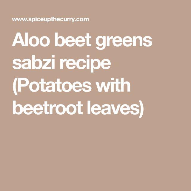 Aloo beet greens sabzi recipe (Potatoes with beetroot leaves)