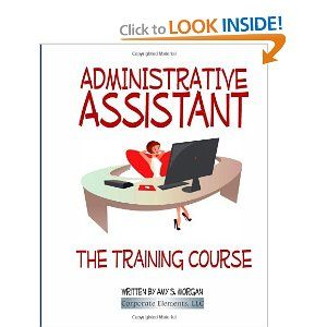 Administrative Assistant: The Training Course By Amy S. Morgan. $34.99.  Publisher: