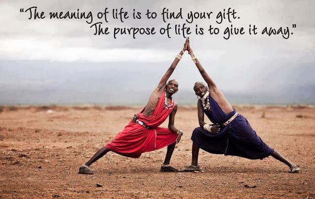 The meaning of life is to find your gift. The purpose of life is to give it away – Angela W