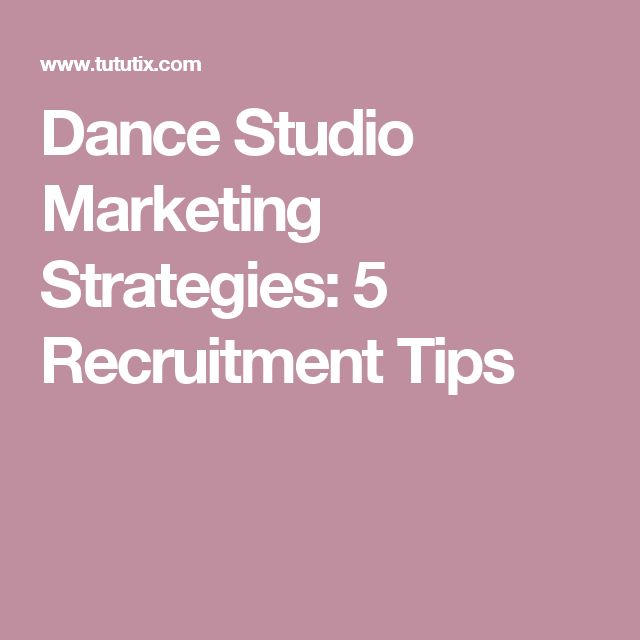 Dance Studio Marketing Strategies: 5 Recruitment Tips