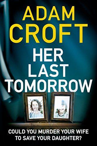 Her Last Tomorrow by Adam Croft https://www.amazon.co.uk/dp/B01FUDHHKC/ref=cm_sw_r_pi_dp_x_2lFmyb0YXRM7D