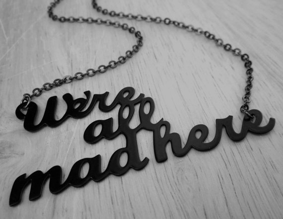 We're all mad here - alice in wonderland necklace from etsy