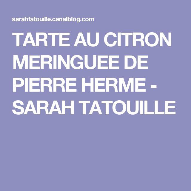 TARTE AU CITRON MERINGUEE DE PIERRE HERME - SARAH TATOUILLE