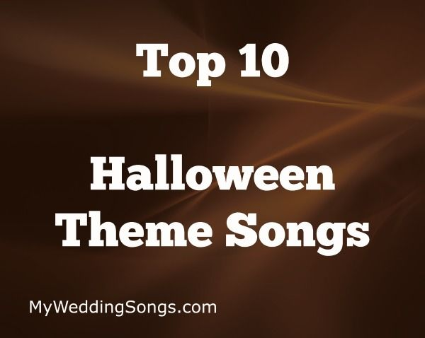 October 31 – Top 10 Halloween Theme Songs - Need Halloween songs? See our list of Top 10 Halloween Theme Songs. All of the songs listed are actual movie and TV theme songs. What song will be #1?