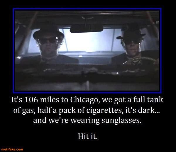 106 Miles To Chicago Blues Brothers Quote: 1000+ Images About Quotes I Like On Pinterest