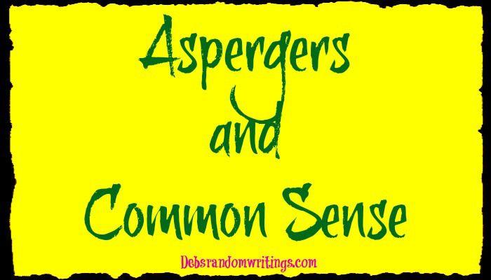 Aspergers And Common Sense
