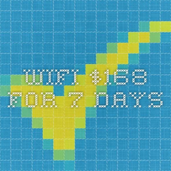 Wifi $168 for 7 days