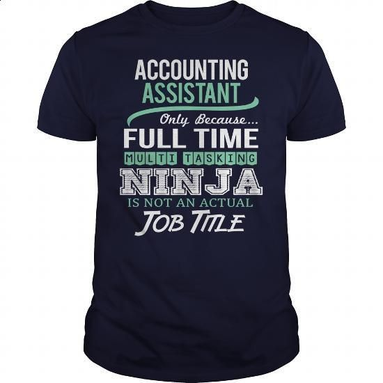 Awesome Tee For Accounting Assistant - #funny shirts #full zip hoodie. MORE INFO…