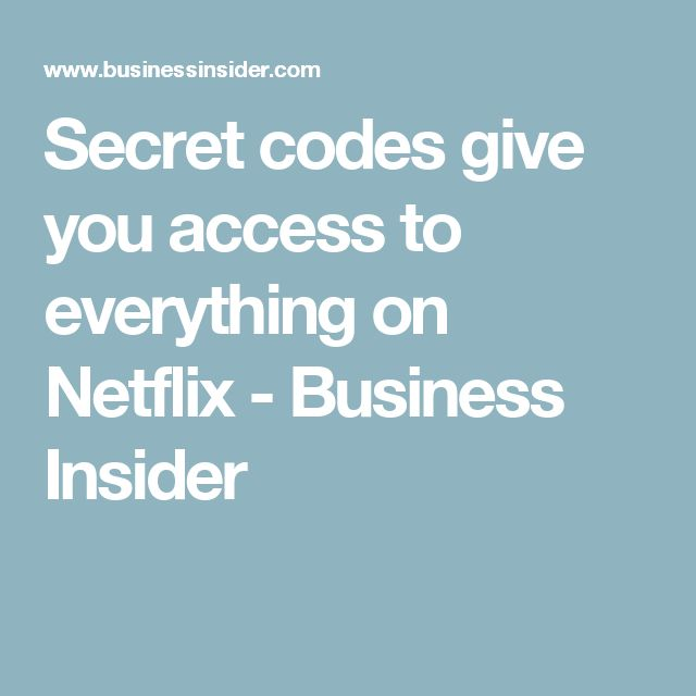 Secret codes give you access to everything on Netflix - Business Insider