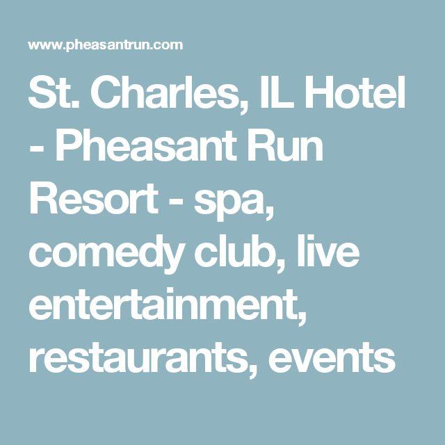St. Charles, IL Hotel - Pheasant Run Resort - spa, comedy club, live entertainment, restaurants, events