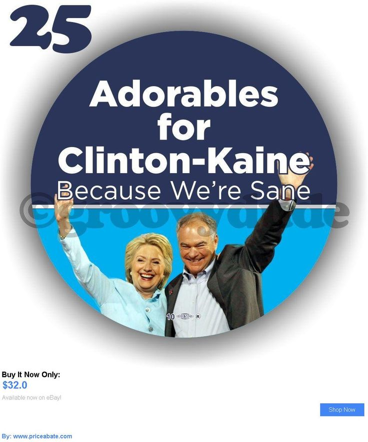 Hillary Clinton: 25 Adorables For President Hillary Clinton 2016 Kaine 2-1/4 Pin Pinback Button BUY IT NOW ONLY: $32.0 #priceabateHillaryClinton OR #priceabate