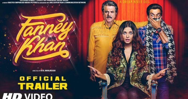 FANNEY KHAN Official Trailer | Anil Kapoor, Aishwarya Rai ...
