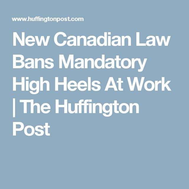 New Canadian Law Bans Mandatory High Heels At Work