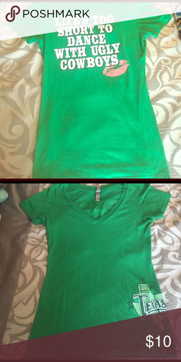 """Green v neck T Green V neck tee from billy bobs Texas.  """" life's too short to dance with ugly cowboys""""  like new! No stains! Tops Tees - Short Sleeve"""