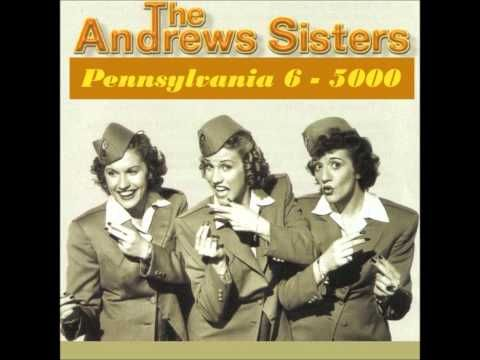 ▶ The Andrew Sisters - Pennsylvania 6-5000 - YouTube