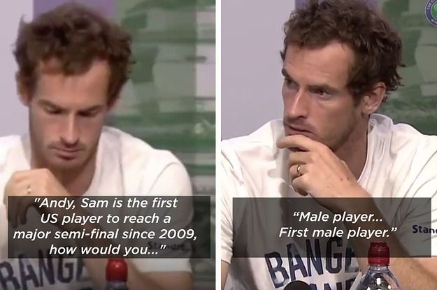 "Andy Murray has called out this sexist bullshit NUMEROUS times now. He KNOWS that he is a phenomenal athlete, BUT he also recognizes that he isn't the ""best"", and so he gives credit where credit is due, to the female players. In fact, MANY female tennis players love him BECAUSE of the fact he ""speaks up about women's issues"""