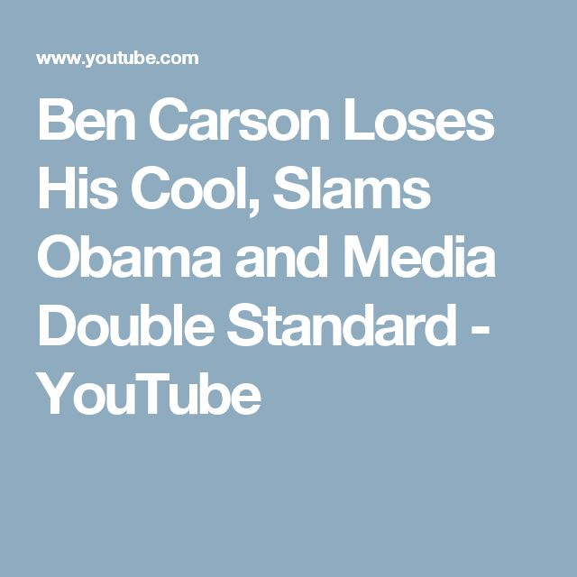 Ben Carson Loses His Cool, Slams Obama and Media Double Standard - YouTube