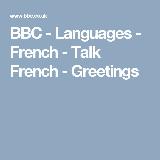 BBC - Languages - French - Talk French - Greetings