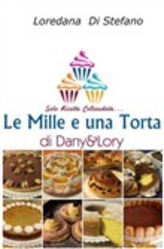 Le #mille e una torta di dany&lory. solo  ad Euro 23.37 in #Pubblicato dallautore #Media libri tempo libero