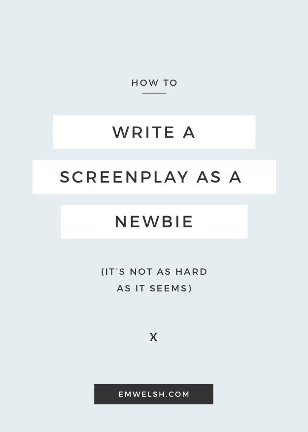 How to Write a Screenplay - E.M. Welsh