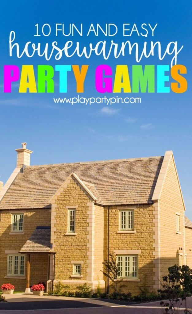 10 easy housewarming party games that are actually fun and easy for new homeowners to put together!