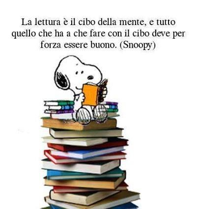 Translation: Reading is the food of the mind, and everything that has to do with food has to be good. (Snoopy)