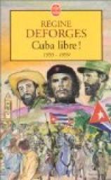 La bicyclette bleue, tome 7 : Cuba libre ! - Régine Deforges